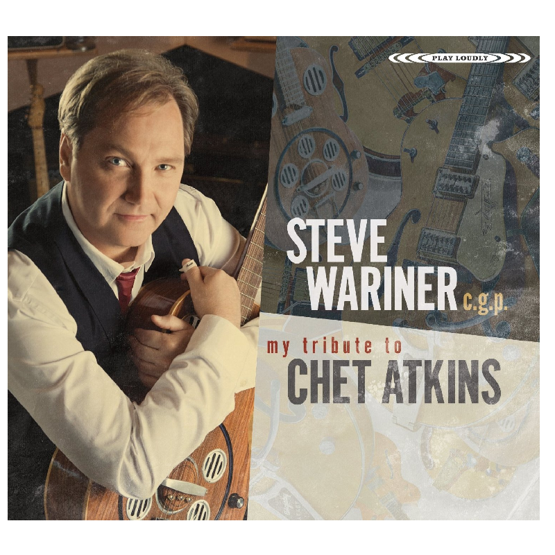 Steve Wariner CD- My Tribute To Chet Atkins