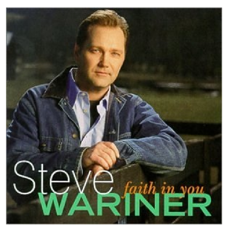 Steve Wariner CD- Faith In You