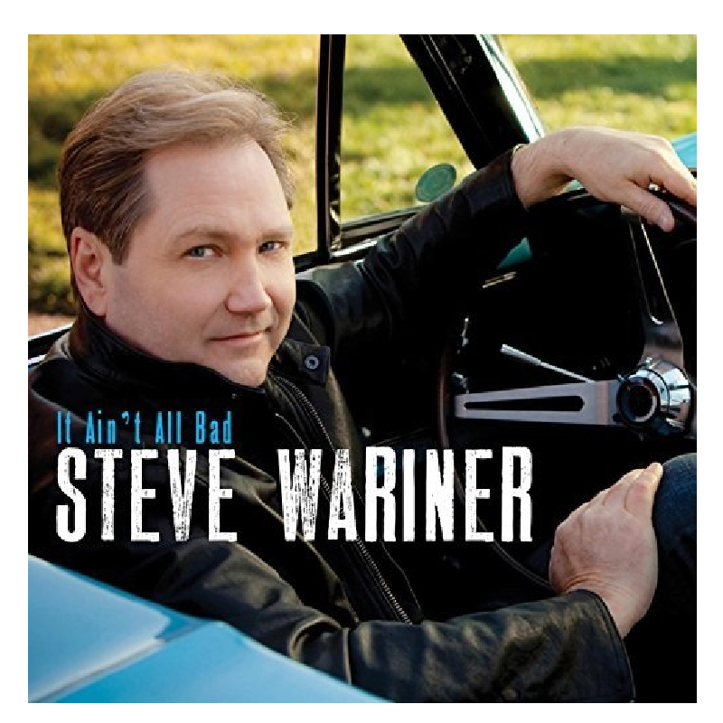 Steve Wariner CD- It Ain't All Bad