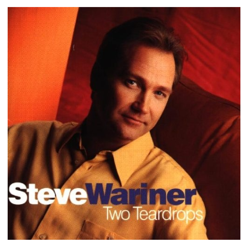 Steve Wariner CD- Two Teardrops