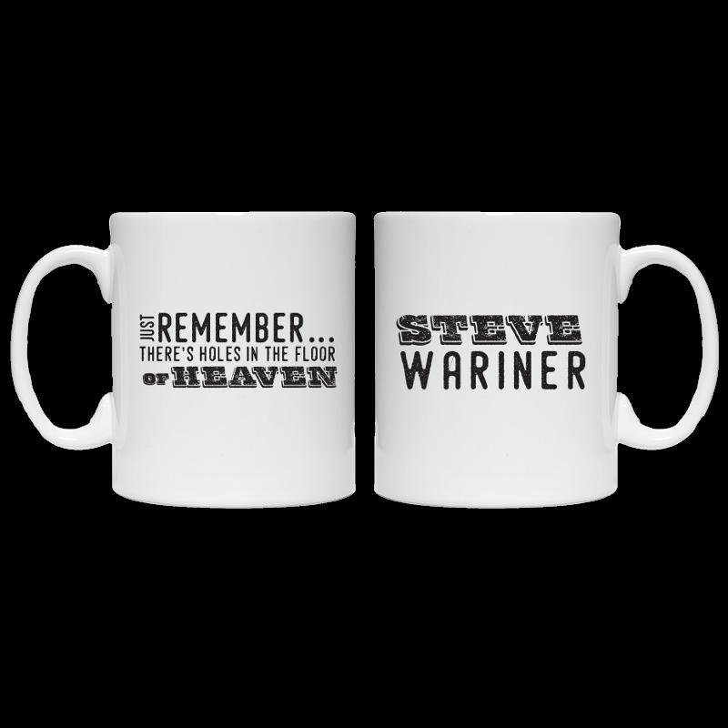 Steve Wariner Holes in the Floor of Heaven Coffee Mug